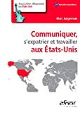 Communiquer, s'expatrier et travailler aux États-Unis