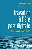 Travailler à l'ère post digitale