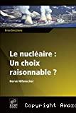 Le nucléaire: un choix raisonnable ?