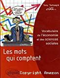 MOTS QUI COMPTENT : Vocabulaire de l'économie et des sciences sociales (LES)