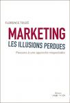 Marketing, les illusions perdues