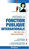 Intégrer la fonction publique internationale