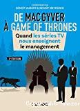 De MacGyver à Game of thrones