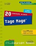 20 concours blancs Tage Mage : près de 2.000 questions corrigées et commentées, méthode, trucs et astuces