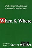 WHEN & WHERE : Dictionnaire historique du monde anglophone