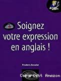 Soignez votre expression en anglais !