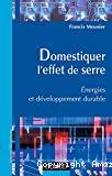 DOMESTIQUER L'EFFET DE SERRE Energies et développement durable