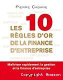Les 10 règles d'or de la finance d'entreprise