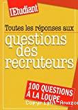 Toutes les réponses aux questions des recruteurs