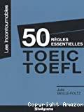 50 règles essentielles, TOEIC-TOEFL