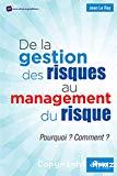 De la gestion des risques au management des risques