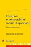 Entreprise et responsabilité sociale en questions