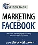 Guide ultime du marketing sur Facebook