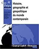 Histoire, géographie, géopolitique du monde contemporain