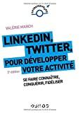 LinkedIn, Twitter, pour développer votre activité