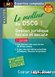 Le meilleur du DSCG 1 : gestion juridique fiscale et sociale