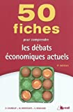 50 fiches pour comprendre les débats économiques actuels