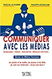Communiquer avec les médias : Guide de média training