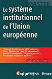 Le système institutionnel de l'Union européenne