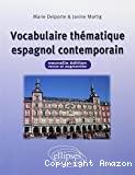 VOCABULAIRE THEMATIQUE ESPAGNOL CONTEMPORAIN