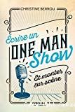 Ecrire un one man show et monter sur scène