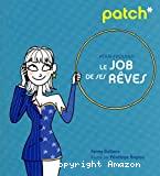 Patch * pour trouver le job de ses rêves