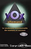 VOX ALLEMANDLe vocabulaire incontournable des examens et concours