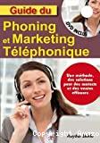 Guide du phoning et du marketing téléphonique