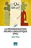 La programmation neuro-linguistique, PNL