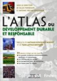 L' atlas du développement durable et responsable