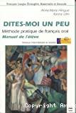 DITES MOI UN PEU : Méthode pratique de français oral - Manuel de l'élève