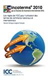 Incoterms 2010 : les règles de l'ICC pour l'utilisation des termes de commerce nationaux et internationaux