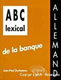 LEXICAL DE LA BANQUE (ALLEMAND) (A B C)
