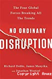 No ordinary disruption : the four global forces breaking all the trends